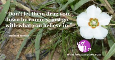 dont-let-them-drag-you-down-by-rumors-just-go-with-what-you-believe-in-michael-jordan