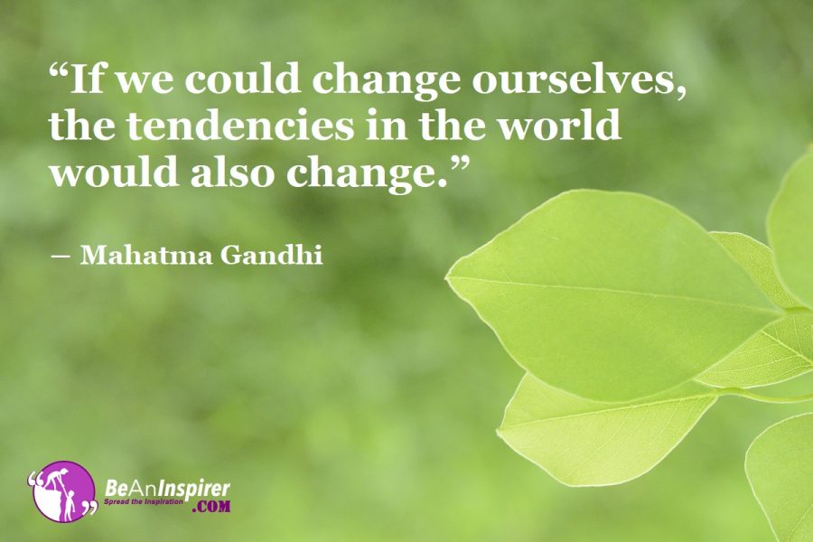 No One But Ourselves, The Initiators For The Change We Wish