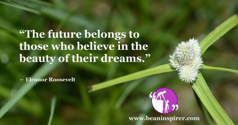 The People Who Hope For Their Dreams To Be Fulfilled Have A Bright Future