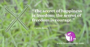 Freedom Is Accompanied By Courage