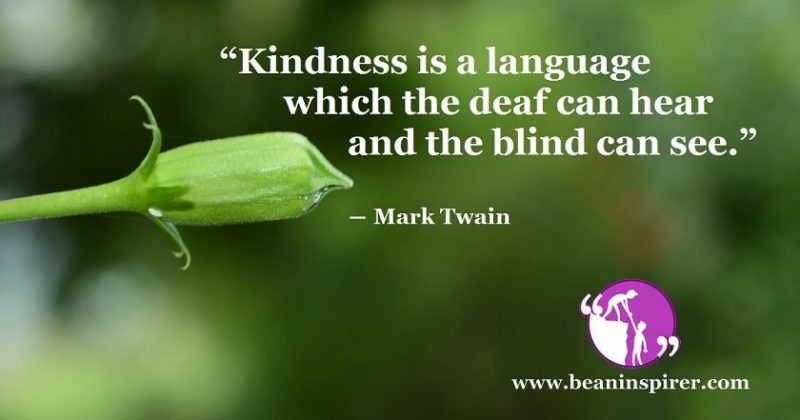 Kindness Is The Best Way To Communicate
