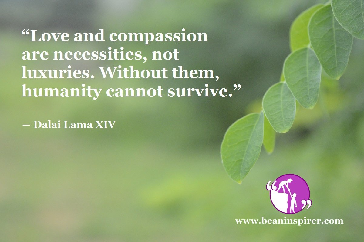 How Does Love And Compassion Sustain Humanity?