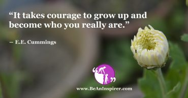 If You Wish To Pursue Your Goal Successfully, Develop Courage Inside You