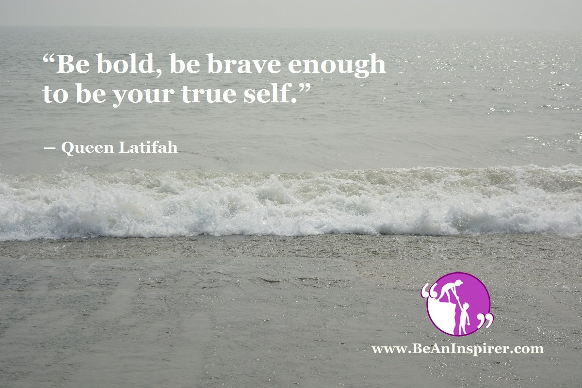 Stand Up for Your Convictions and Be Brave Enough to Be Yourself