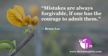 Mistakes Make A Man Perfect. Never Be Ashamed Of Taking The Responsibility Of Errors You Made