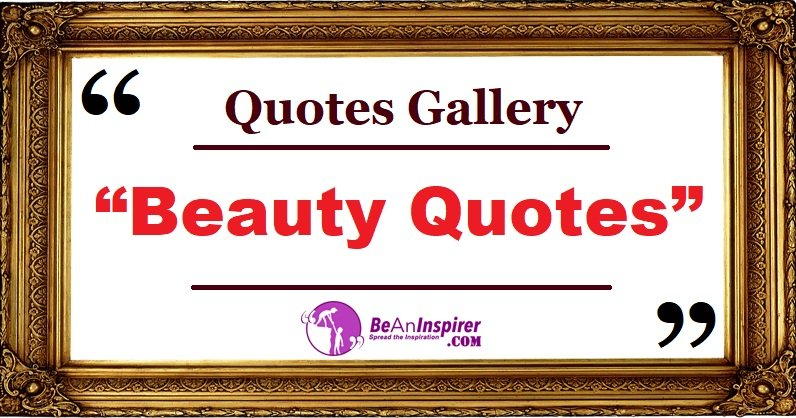Inspirational Quotes about BEAUTY with Images [Quotes Gallery]