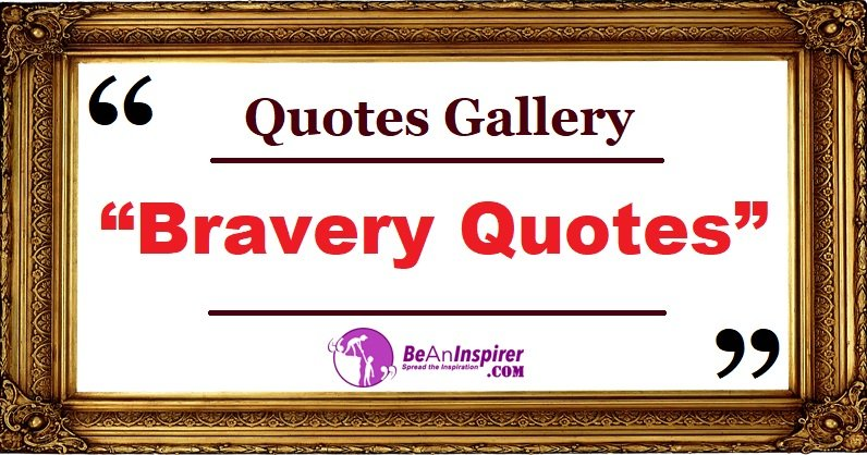 Brave and Bravery Quotes with Images