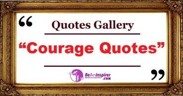 Courage Quotes and Sayings with Nature Photographs [Quotes Gallery]
