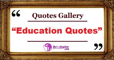 Education Quotes and Sayings with Nature Photographs [Quotes Gallery]