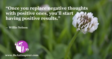 Eliminate Negativity, Greet Positivity and See Your Prospects Changing