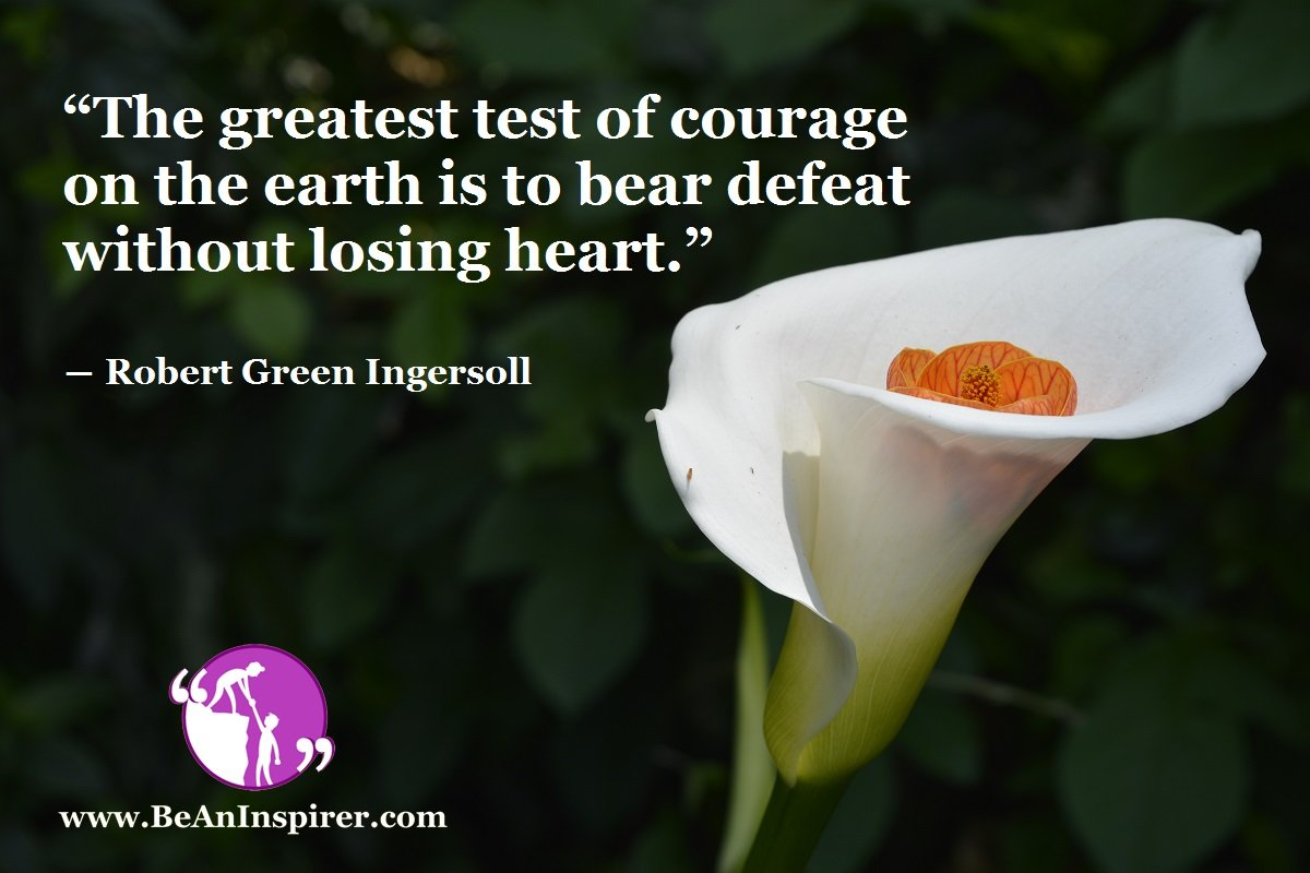 Bearing Defeats And Winning Over Them - The Greatest Test Of Courage