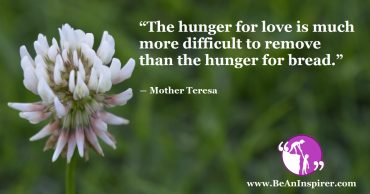 Love Mankind with All its Flaws, for the Hunger for Love is More than the Hunger for Bread