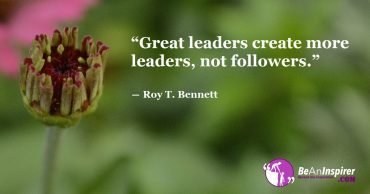 A Great Leader Leads Not By Authority But By Setting Examples