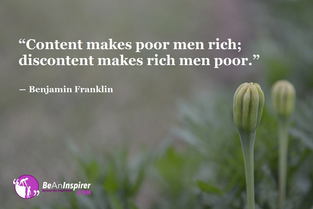 Content Is Riches Untold Whereas Discontent Brings A Consciousness Of Poverty