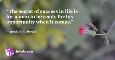 Grab the Opportunity that Life Gives