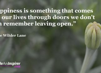 Leave Doors Open Because Happiness Comes In Through The Most Unexpected Doors