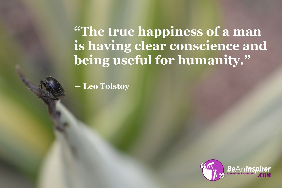 Be Useful To Humanity; Strive To Impact Humanity With Your Efforts & Goodwill And Be Counted Among The Greatest Humanitarians
