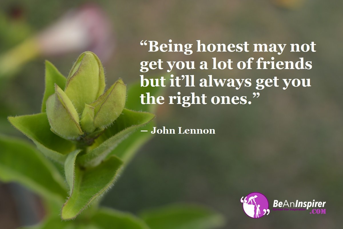 Being-honest-may-not-get-you-a-lot-of-friends-but-it-ll-always-get-you-the-right-ones-John-Lennon-Top-100-Friendship-Quotes-Be-An-Inspirer