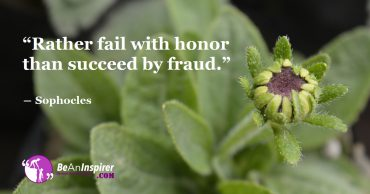 It Is Good To Fail Every Day With Honor Rather Than Cheating To Achieve Success