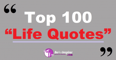 Top 100 Life Quotes and Sayings (with Nature Photographs)