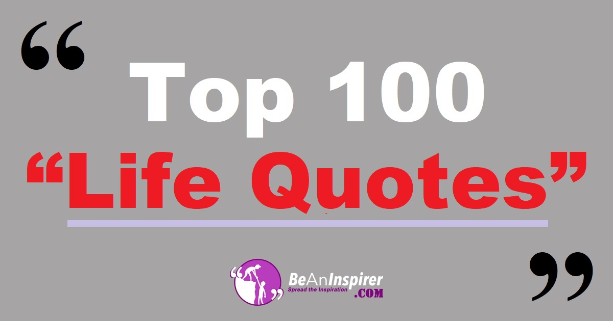 Top 100 Life Quotes Short Quotes On Life With Deep Meaning
