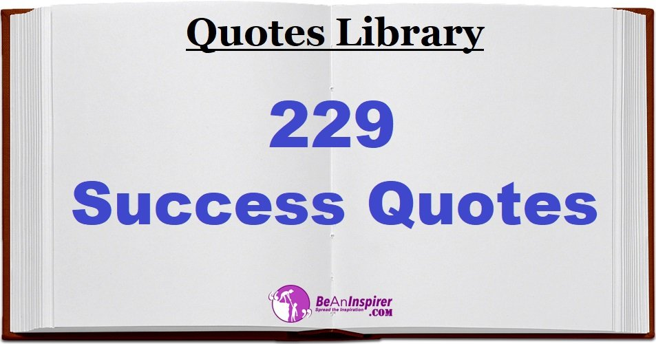 229 Success Quotes for Motivation | Hard Work to Success Quotes