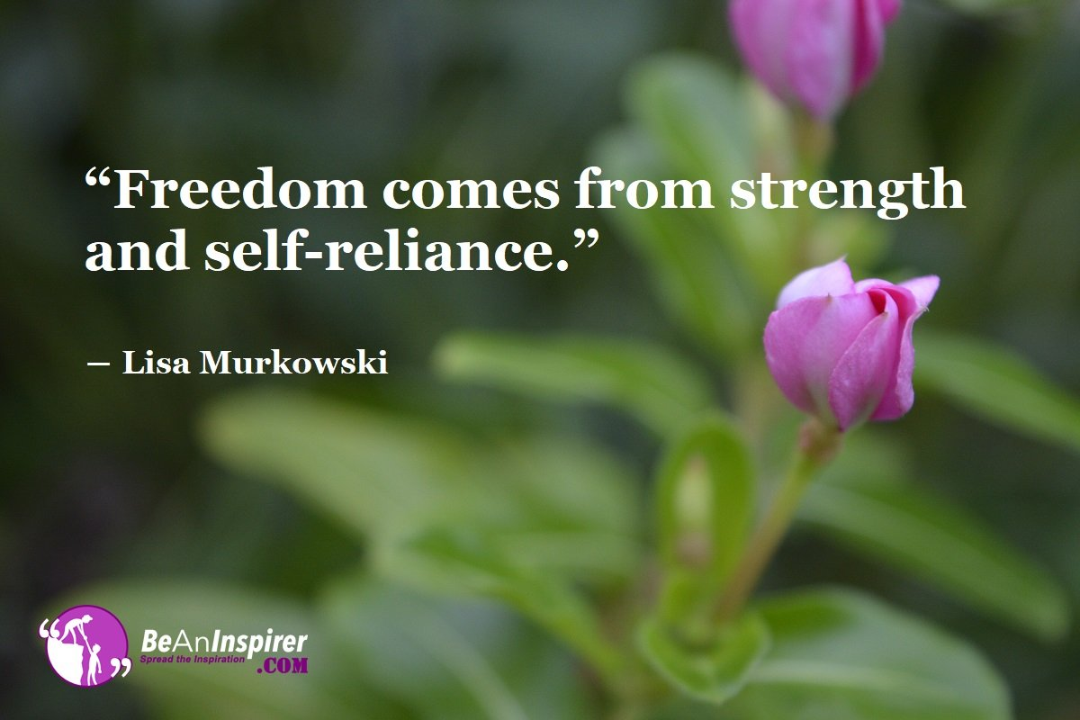 Freedom-comes-from-strength-and-self-reliance-Lisa-Murkowski-Freedom-Quotes-Be-An-Inspirer