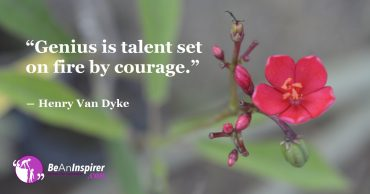 Talent Plus Fiery Courage Equals Being Genius