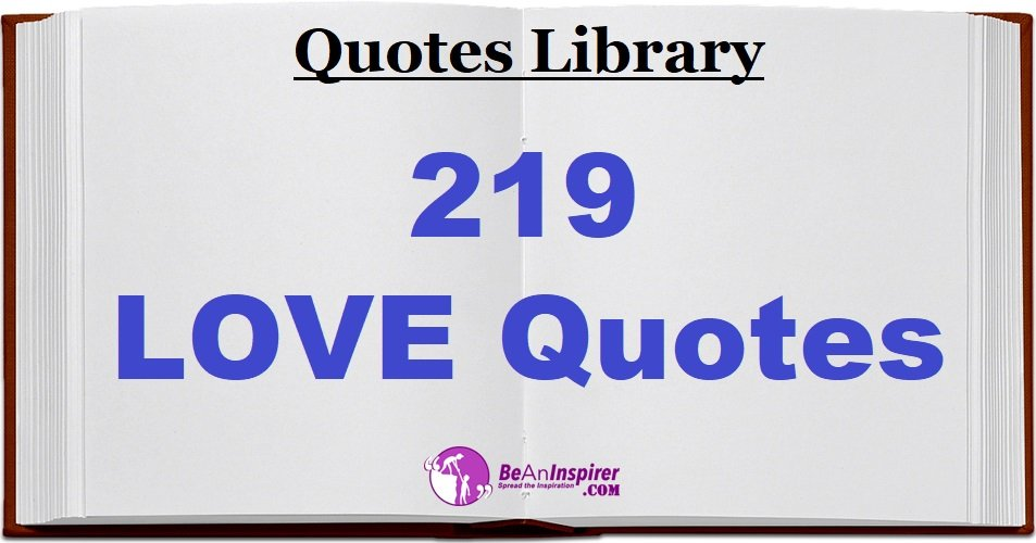 219 Famous Love Quotes | Perfect Quotes To Express Love