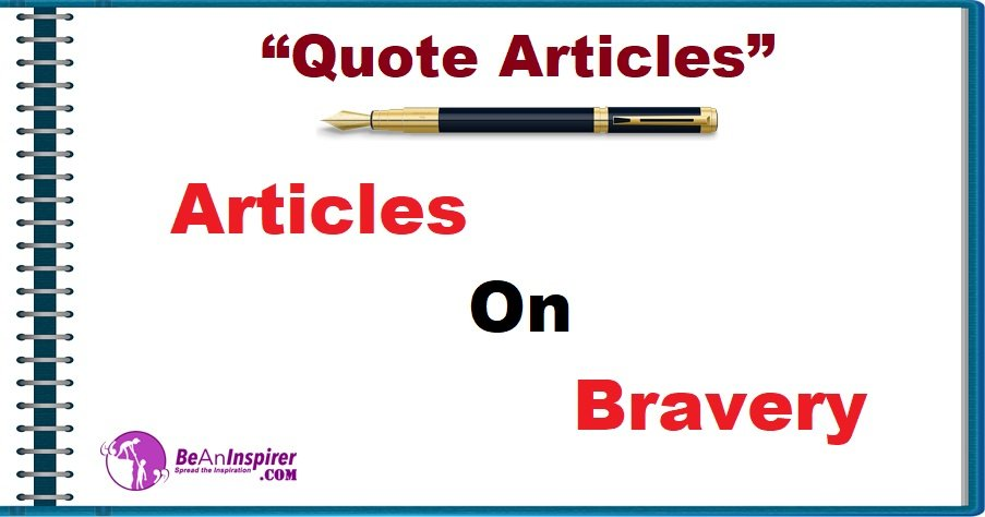 Articles on Bravery [Quote Articles]