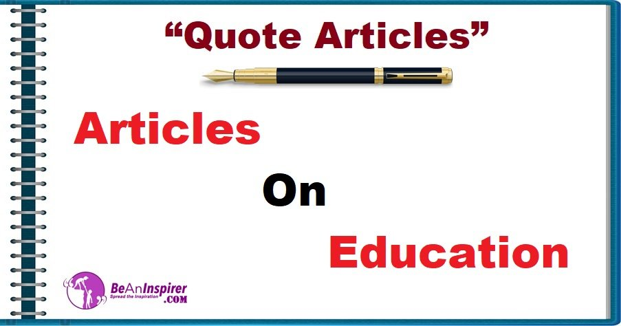 Articles on Education [Quote Articles]