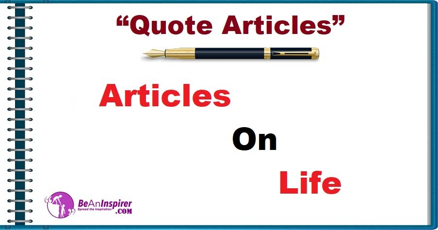Articles on Life [Quote Articles]