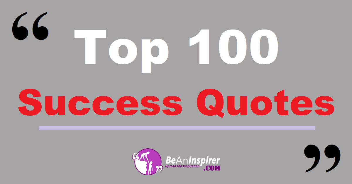 Top 100 Success Quotes | Short and Famous Quotes for Success