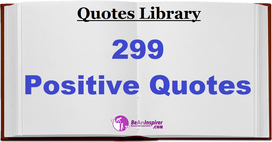 299 Short Positive Quotes for Everyone | Best Positivity Quotes