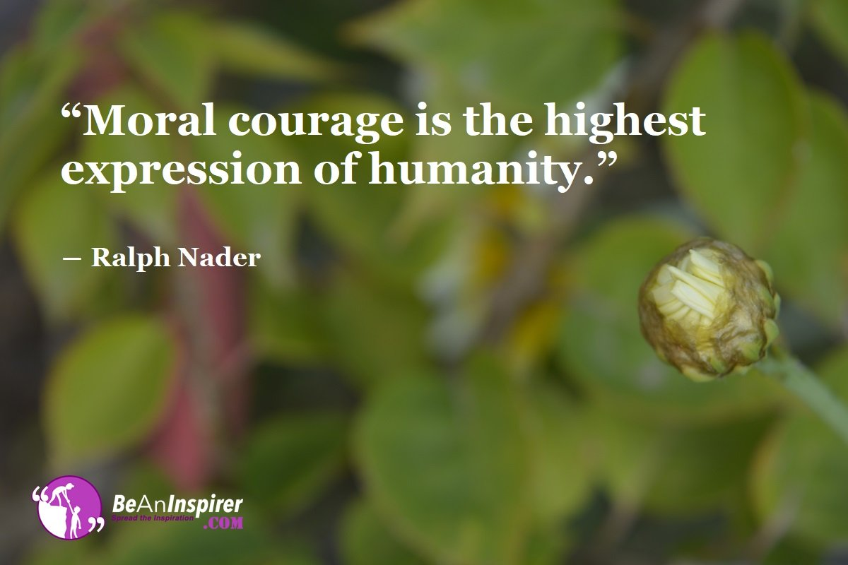5 Traits of People Having Moral Courage - The Highest Expression of Humanity