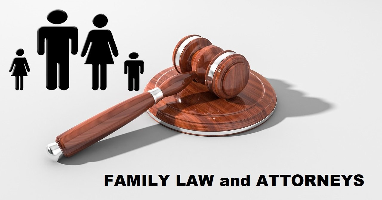 Family Law and Attorneys – How To Deal With It?