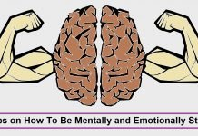 9 Tips on How To Be Mentally and Emotionally Strong