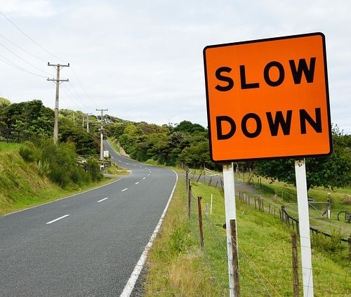 Slow Down when You Need