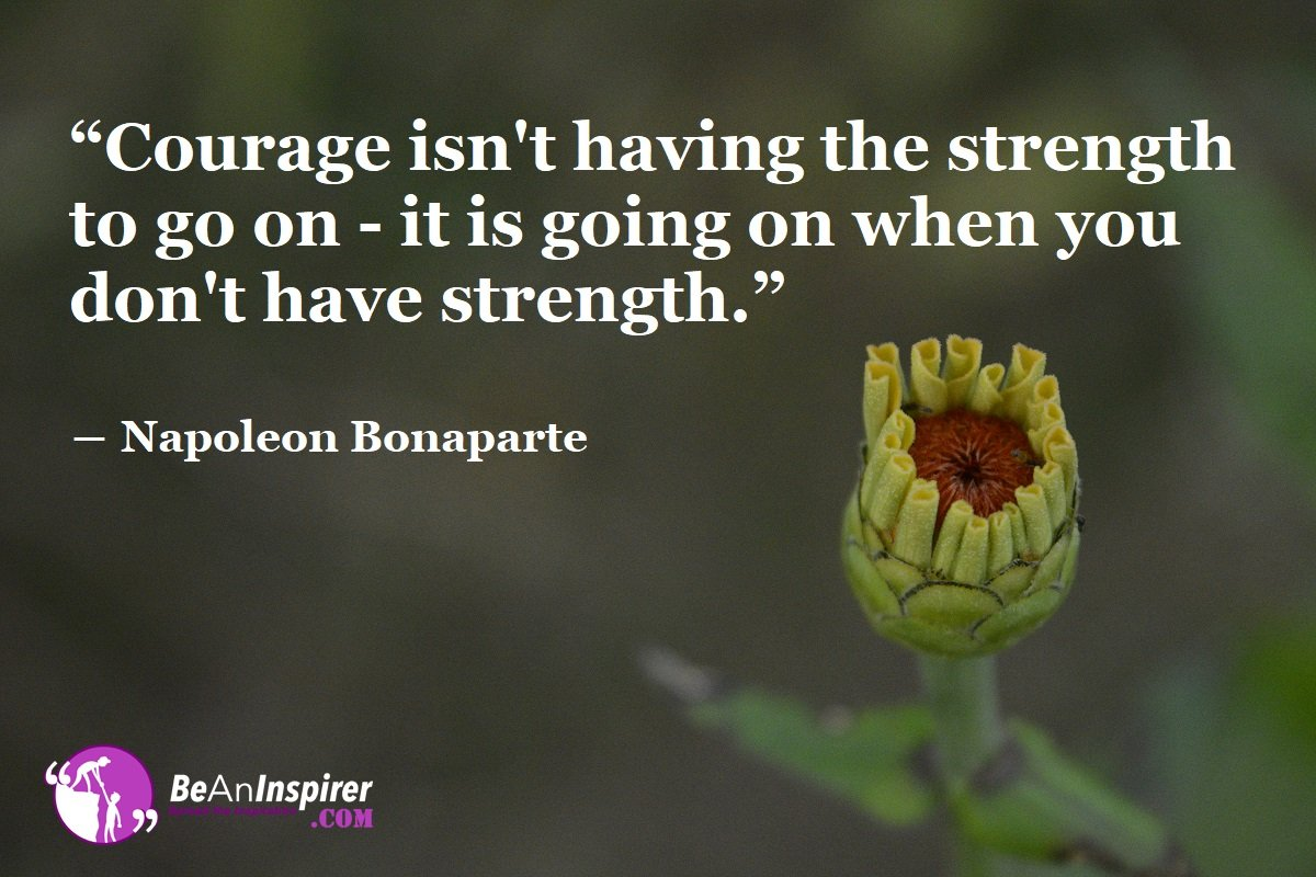 4 Ways You Demonstrate Courage And Strength On A Daily Basis