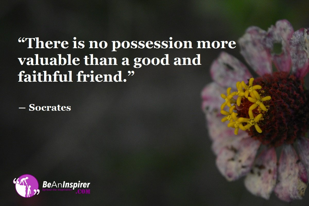 aAcquire Good Friends - The Most Valuable Possession in Life