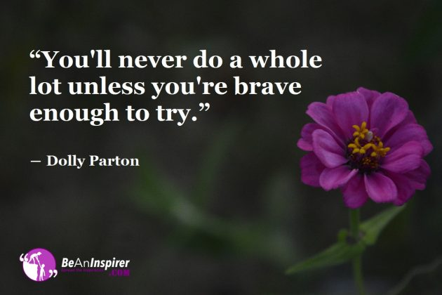 Why Is It Important To Live Life Bravely? What Bravery Gives You In Return?