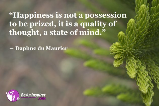 Happiness Is A State Of Mind – Happiness Is Our Choice