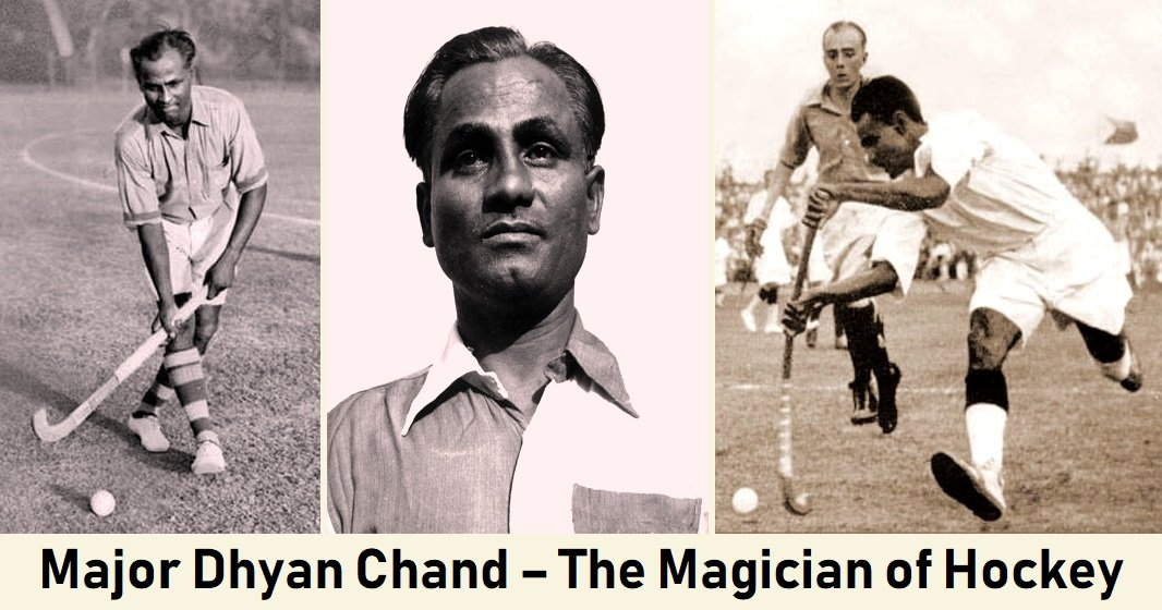 Major Dhyan Chand – The Wizard or the Magician of Hockey