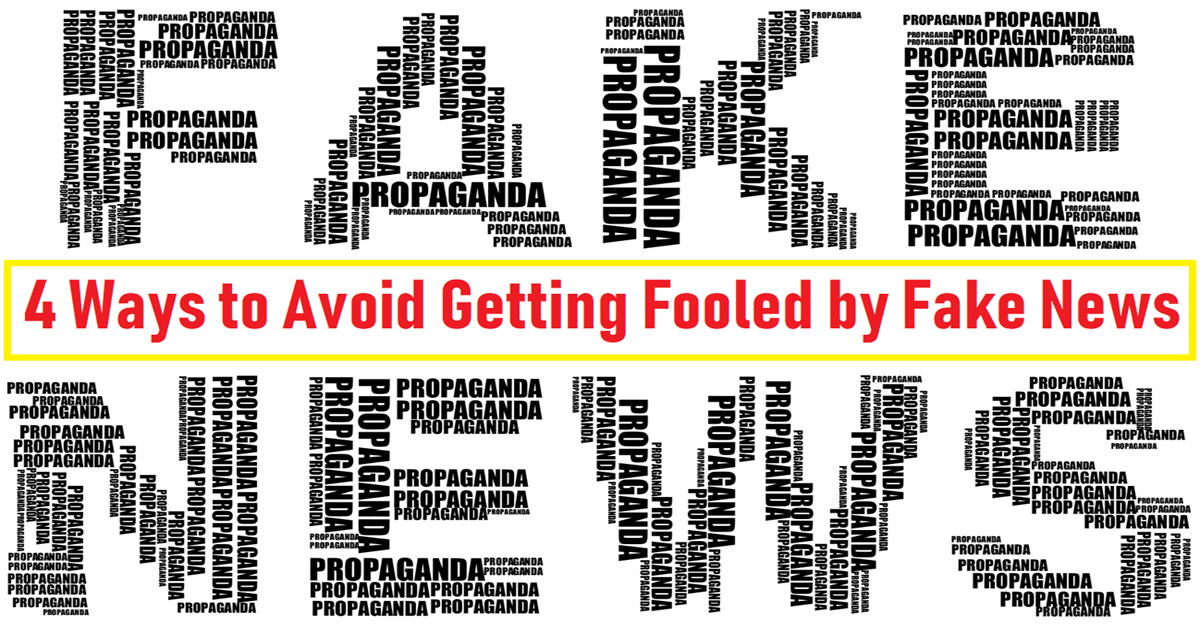 4 Ways to Avoid Getting Fooled by Fake News