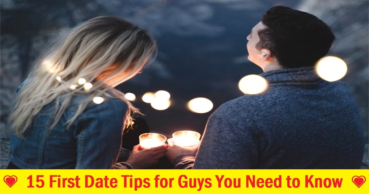 15 First Date Tips for Guys You Need to Know
